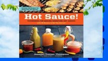 Online Hot Sauce!: Techniques for Making Signature Hot Sauces, with 32 Recipes to Get You Started;
