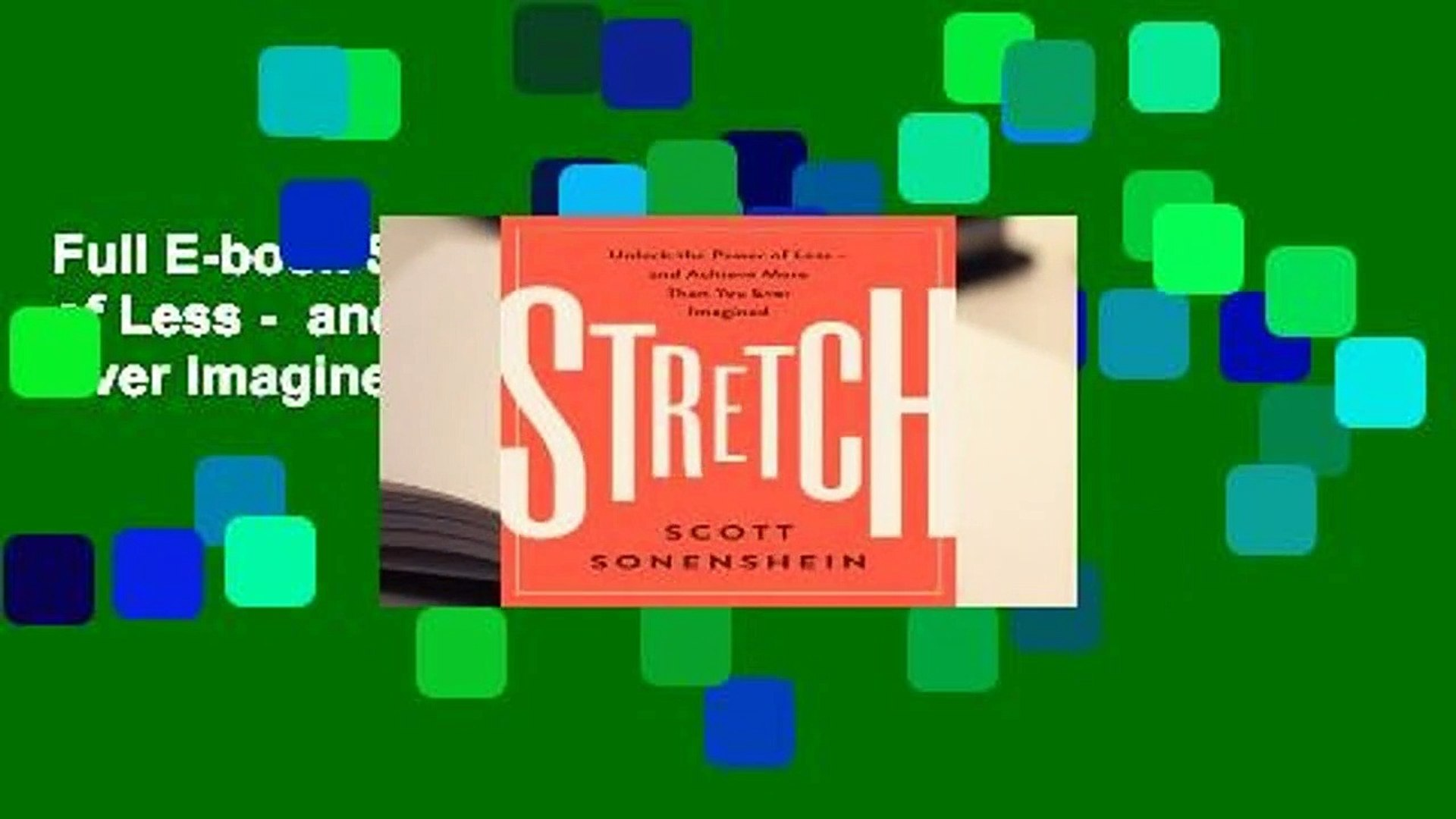Full E-book Stretch: Unlock the Power of Less -  and Achieve More Than You Ever Imagined  For Free