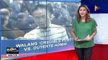 Palasyo, nilinaw na walang 'credible plot' para pabagsakin ang administrasyong #Duterte