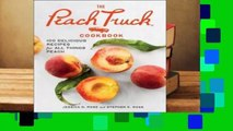 Full E-book The Peach Truck Cookbook: 100 Delicious Recipes for All Things Peach  For Full