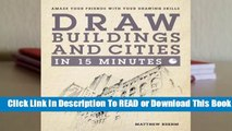 Draw Buildings and Cities in 15 Minutes: Amaze Your Friends With