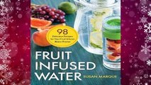 Online Fruit Infused Water: 98 Delicious Recipes for Your Fruit Infuser Water Pitcher  For Free