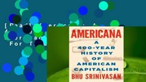 [Read] Americana: A 400-Year History of American Capitalism  For Trial