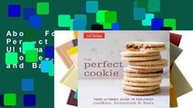 About For Books  The Perfect Cookie: Your Ultimate Guide to Foolproof Cookies, Brownies, and Bars