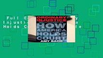 Full E-book  Ordinary Injustice: How America Holds Court  For Kindle