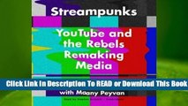 [Read] Streampunks: Youtube and the Rebels Remaking Media  For Online