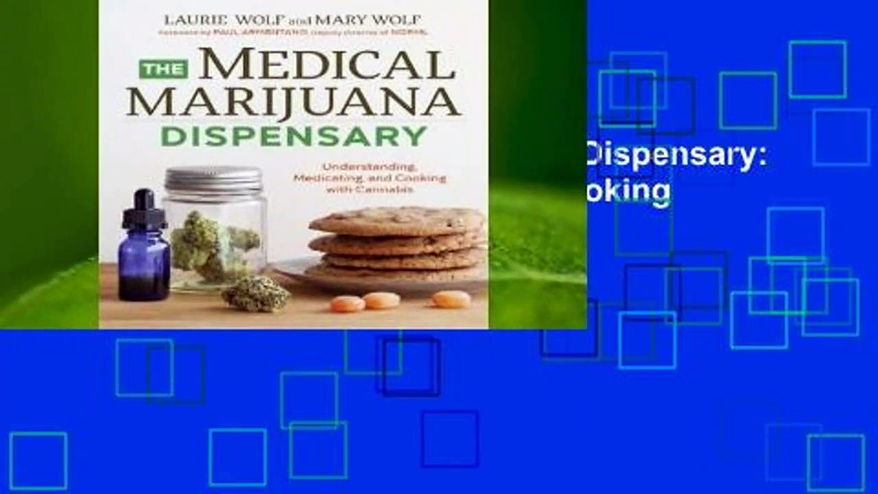 Full E-book The Medical Marijuana Dispensary: Understanding, Medicating, and Cooking with