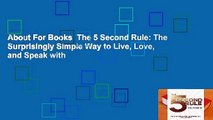 About For Books  The 5 Second Rule: The Surprisingly Simple Way to Live, Love, and Speak with