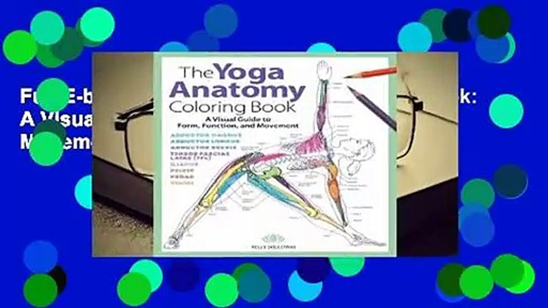 Full E Book The Yoga Anatomy Coloring Book A Visual Guide To Form Function And Movement For Video Dailymotion