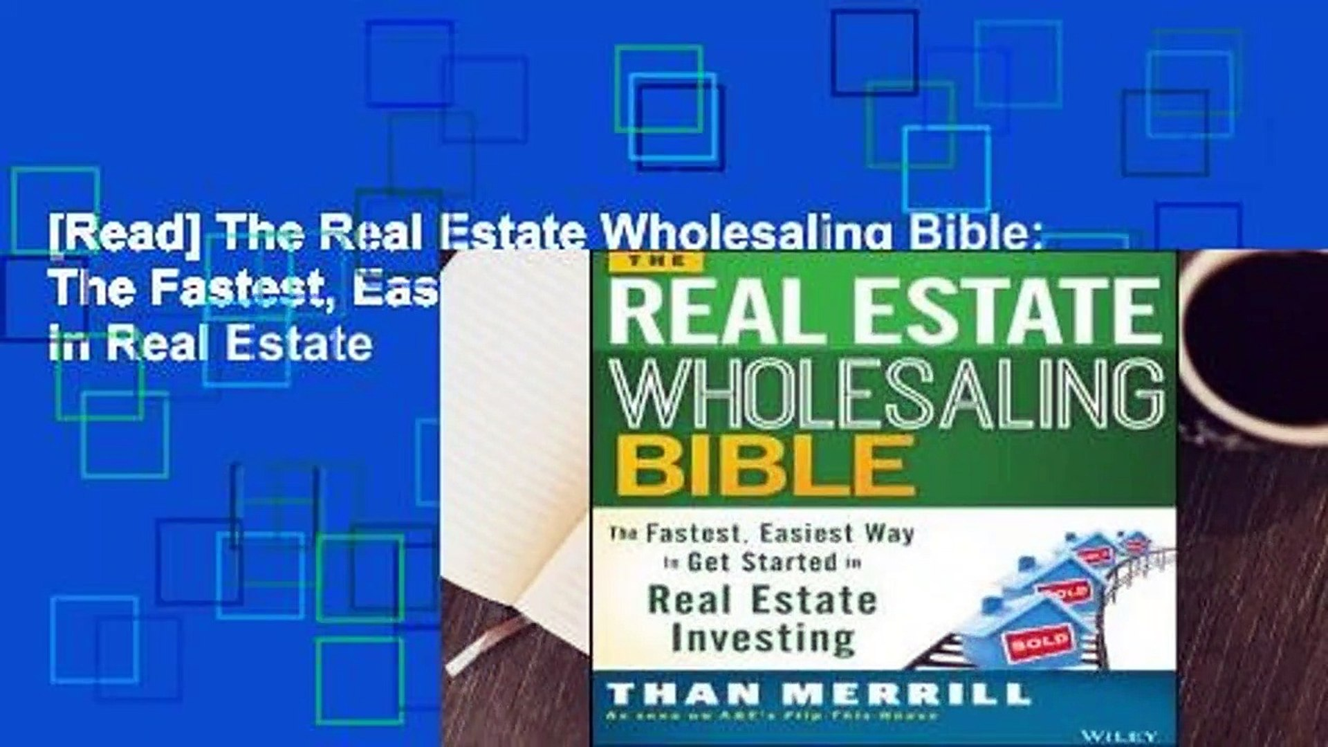 [Read] The Real Estate Wholesaling Bible: The Fastest, Easiest Way to Get Started in Real Estate