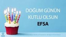 İyi ki Doğdun EFSA - İsme Özel Doğum Günü Şarkısı