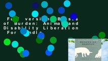 Full version  Beasts of Burden: Animal and Disability Liberation  For Kindle