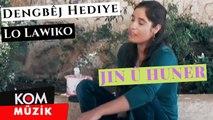 Kom Müzik : Dengbêj Hediye - Lo Lawiko [Jin û Huner]