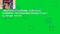 Any Format For Kindle  A Die Hard Christmas: The Illustrated Holiday Classic by Doogie  Horner