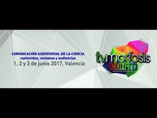 TV Morfosis Valencia 2017 Conferencia 3 Junio 1