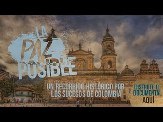 Modo Colombia: La Paz Posible, el documental de la memoria audiovisual