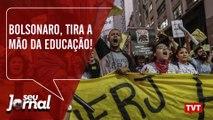 Bolsonaro, tira a mão da educação!
