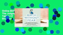 Online Birth Without Fear: The Judgment-Free Guide to Taking Charge of Your Pregnancy, Birth, and