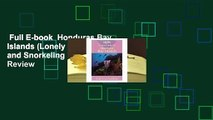 Full E-book  Honduras Bay Islands (Lonely Planet Diving and Snorkeling Guides)  Review