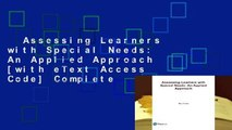 Assessing Learners with Special Needs: An Applied Approach [with eText Access Code] Complete