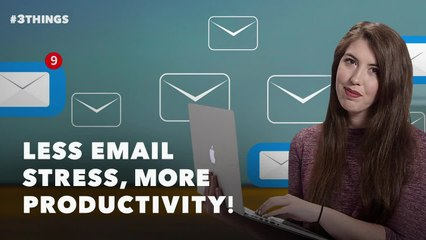 3 Ways to Overhaul Your Email Habits (60-Second Video)