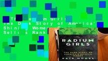 The Radium Girls: The Dark Story of America's Shining Women  Best Sellers Rank : #5