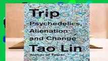 Online Trip: Psychedelics, Alienation, and Change  For Online