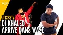 Je sais pas si t'as vu... DJ Khaled arrive dans Waze