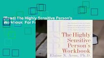 [Read] The Highly Sensitive Person's Workbook  For Free
