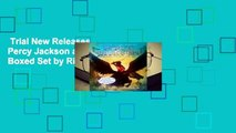 Trial New Releases  Percy Jackson and the Olympians Boxed Set by Rick Riordan