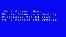 Full E-book  Mayo Clinic Guide to a Healthy Pregnancy: 2nd Edition: Fully Revised and Updated