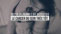 Cette IA prédit l'apparition du cancer du sein