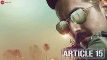Article 15 - Trailer  Ayushmann Khurrana  Anubhav Sinha