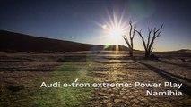 Automobile : e-tron - l'électrique selon Audi ( essais en Namibie )