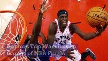 Raptors Top Warriors in Game 1 of NBA Finals