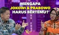 Mengapa Jokowi dan Prabowo harus bertemu?   Jokowi dan Prabowo, Kapan Bertemu? - ROSI (4)