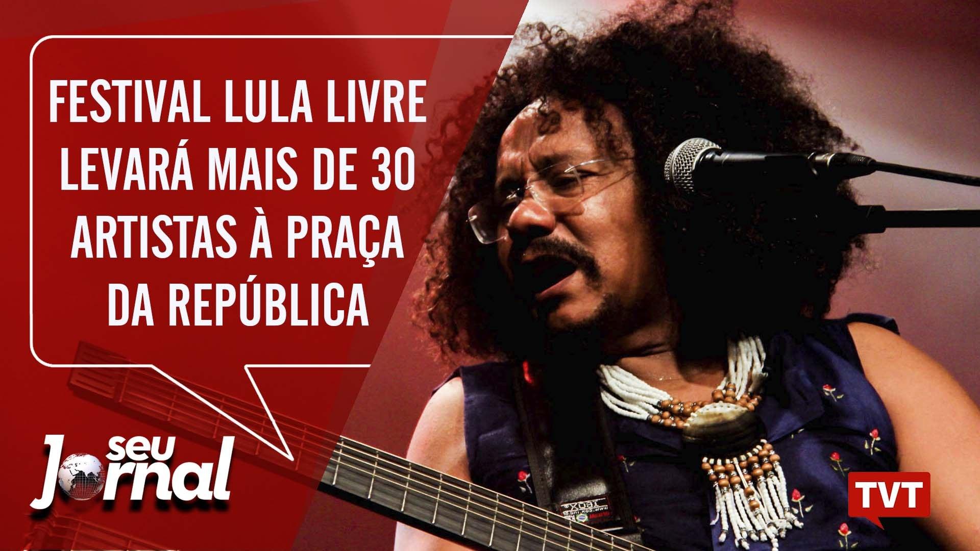 Festival Lula livre levará mais de 30 artistas à Praça da República (SP)