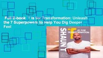 Full E-book  T Is for Transformation: Unleash the 7 Superpowers to Help You Dig Deeper, Feel