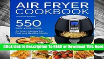 Full E-book  Air fryer Cookbook: 550 Easy and Delicious Air Fryer Recipes For Fast and Healthy