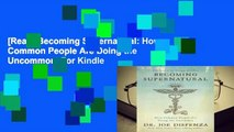 [Read] Becoming Supernatural: How Common People Are Doing the Uncommon  For Kindle