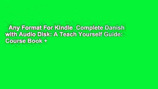 Any Format For Kindle Complete Danish With Audio Disk A Teach Yourself Guide Course Book