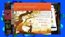 About For Books  The Self-Esteem Workbook for Teens: Activities to Help You Build Confidence and