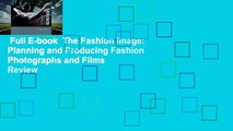Full E-book  The Fashion Image: Planning and Producing Fashion Photographs and Films  Review