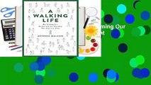 Full E-book  A Walking Life: Reclaiming Our Health and Our Freedom One Step at a Time Complete