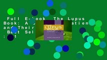 Full E-book  The Lupus Book: A Guide for Patients and Their Families  Best Sellers Rank : #1