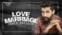 Love Marriage | Lyrical Video | Jamie Dhillon | New Punjabi Song 2019 | Japas Music