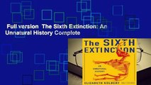 Full version  The Sixth Extinction: An Unnatural History Complete