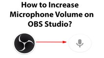 How to Increase Microphone Volume on OBS Studio?