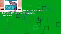 [Read] Learning Agile: Understanding Scrum, XP, Lean, and Kanban  For Trial