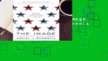 Full E-book  The Image: A Guide to Pseudo-Events in America Complete